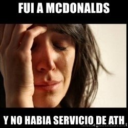First World Problems - Fui a Mcdonalds Y no habia servicio de ath
