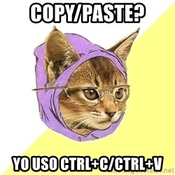 Hipster Kitty - Copy/Paste?  Yo uso Ctrl+c/Ctrl+V