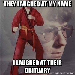 PTSD Karate Kyle - they laughed at my name i laughed at their obituary