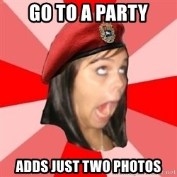 Comunist Stupid Facebook Girl - go to a party adds just two photos
