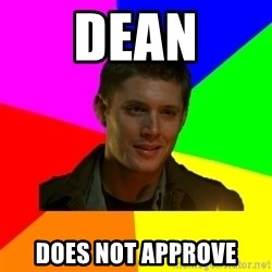 glorious Dean - Dean does not approve