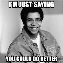 Old School Drake - I'M JUST SAYING YOU COULD DO BETTER