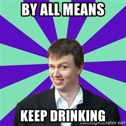 Pick Up Perv - by all means keep drinking