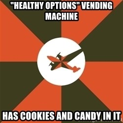 """Full Sail Meme - """"Healthy options"""" vending machine has cookies and candy in it"""