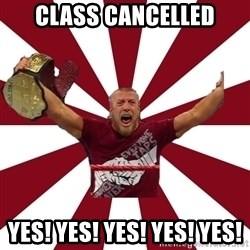 Daniel Bryan - class cancelled YES! YES! YES! YES! YES!