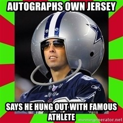 Annoying Sports Fan - autographs own jersey says he hung out with famous athlete