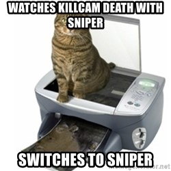 COPYCAT - watches killcam death with sniper switches to sniper