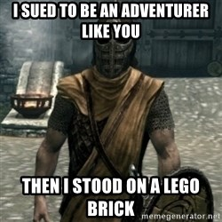 skyrim whiterun guard - I sued to be an adventurer like you Then i stood on a lego brick