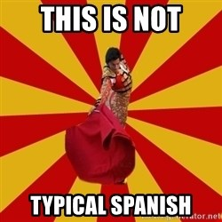 Typical_Spain - THIS IS NOT TYPICAL SPANISH