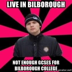 village  - live in bilborough not enough gcses for bilborough college