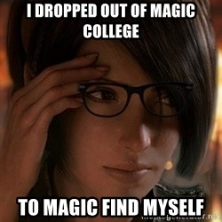 Hipster Leah - I dropped out of magic college to magic find myself