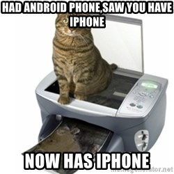 COPYCAT - had android phone,saw you have iphone now has iphone