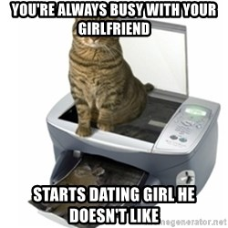 COPYCAT - you're always busy with your girlfriend starts dating girl he doesn't like
