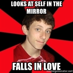 the snob - looks at self in the mirror falls in love