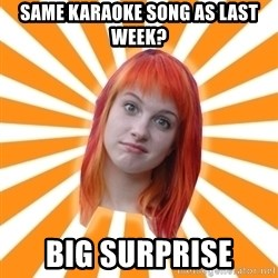 Hayley Williams - Same karaoke song as last week? Big surprise