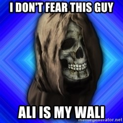 Scytheman - i don't fear this guy ali is my wali
