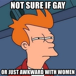 Futurama Fry - not sure if gay or just awkward with women