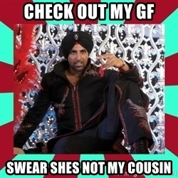 Indian gangster wannabe - check out my gf swear shes not my cousin