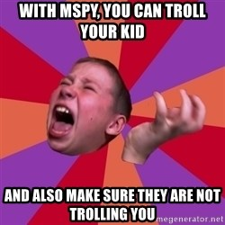 Sasha Hater2 - with mspy, you can troll your kid and also make sure they are not trolling you