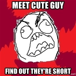 Rage FU - Meet cute guy find out they're short