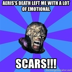 Rhyming Nemesis - Aeris's death left me with a lot of emotional scars!!!