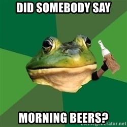 Foul Bachelor Frog (Alcoholic Anon) - did somebody say morning beers?