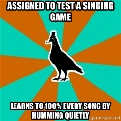 QA Pigeon - Assigned to test a singing game learns to 100% every song by humming quietly