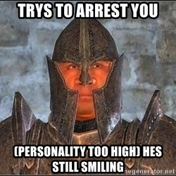 Oblivion Guard - Trys to ARREST you  (personality too high) hes still smiling