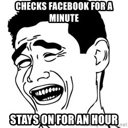 Yao Ming - checks facebook for a minute stays on for an hour