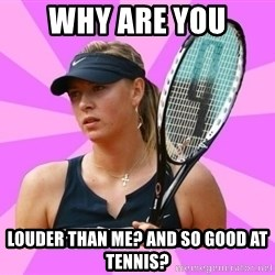 Tennisistka1 - Why are you louder than me? and so good at tennis?