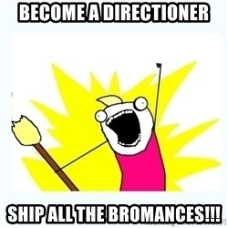 All the things - become a directioner ship all the bromances!!!