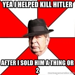 Pawn Stars - Yea i helped kill hitler after i sold him a thing or 2