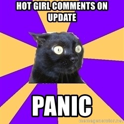 Anxiety Cat - hot girl comments on update panic
