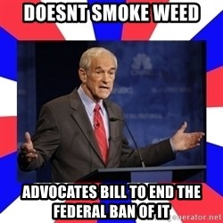 Ron Paul - Doesnt Smoke Weed Advocates Bill to end the Federal Ban of it