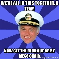 Disillusioned Bridge Officer - we're all in this together, a team now get the fuck out of my mess chair