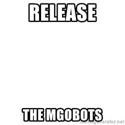 Release The Kraken - release the mgobots