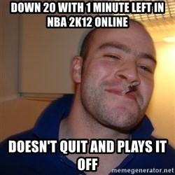 Good Guy Greg - Down 20 with 1 minute left in nba 2k12 online doesn't quit and plays it off