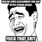 Yao Ming Meme - moline gives assignment due day after spring break. fuck that shit