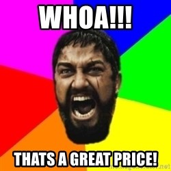 sparta - whoa!!! thats a great price!