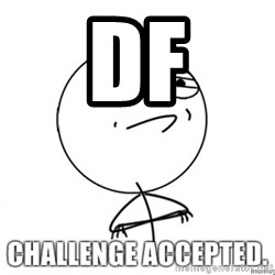 challenge acepted - DF