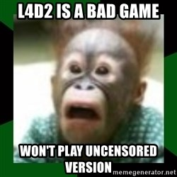 FattDaddyInc - L4D2 IS A BAD GAME WON'T PLAY UNCENSORED VERSION