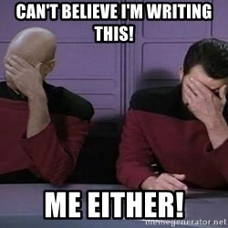 Doublefacepalm - Can't believe i'm writing this! Me either!