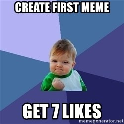 Success Kid - create first meme get 7 likes