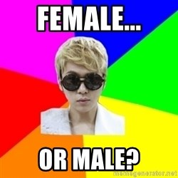 junhyung - Female... or Male?