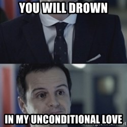 Misleading Moriarty - You will drown in my unconditional love