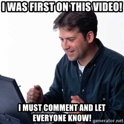 Net Noob - I was first on this video! I must comment and let everyone know!