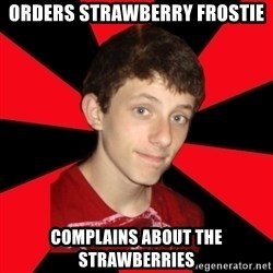 the snob - Orders strawberry frostie complains about the strawberries