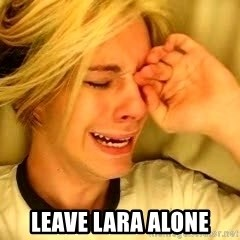 leave britney alone - LEAVE LARA ALONE