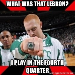 Brian Scalabrine (White Mamba) - WHAT WAS THAT LEBRON? I PLAY IN THE FOURTH QUARTER