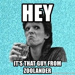 Disturbed Bowie - Hey it's that guy from zoolander